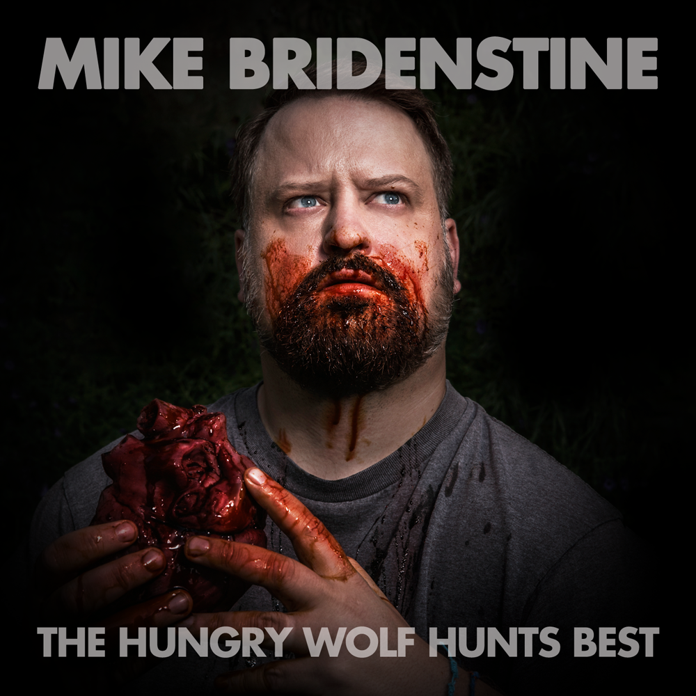 Mike Bridenstine - The Hungry Wolf Hunts Best